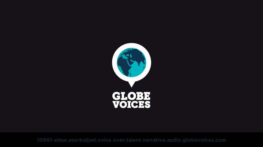 Azerbaijani (Azeri) voice over talent artist actor - 10901-Elnur narrative