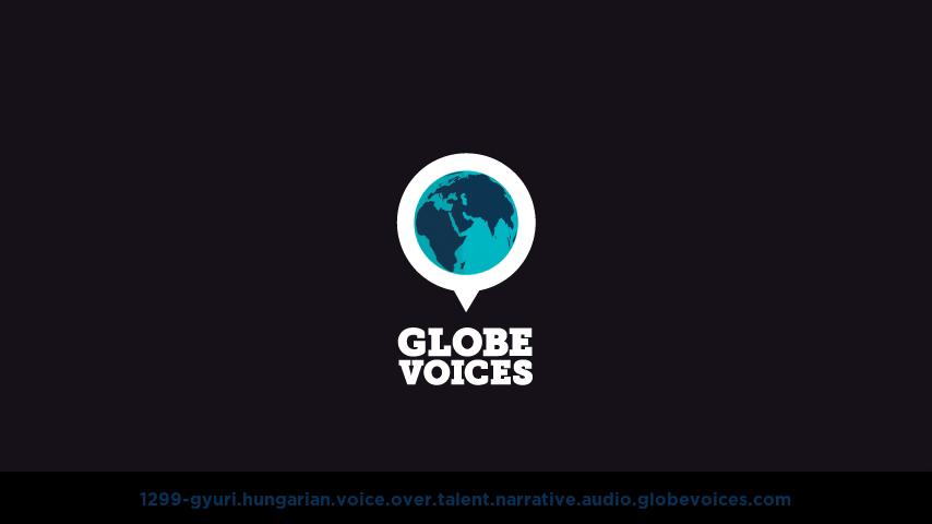 Hungarian voice over talent artist actor - 1299-Gyuri narrative