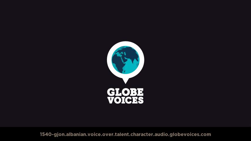 Albanian voice over talent artist actor - 1540-Gjon character