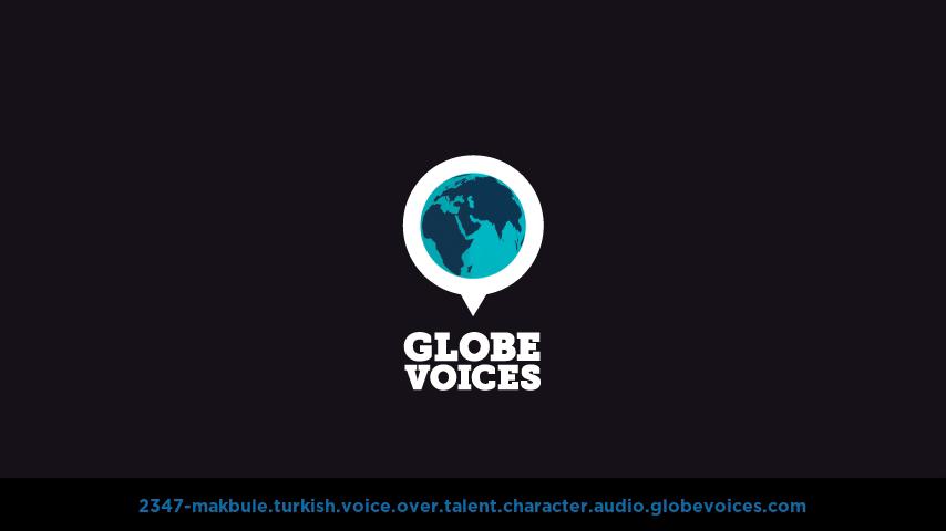Turkish voice over talent artist actor - 2347-Makbule character