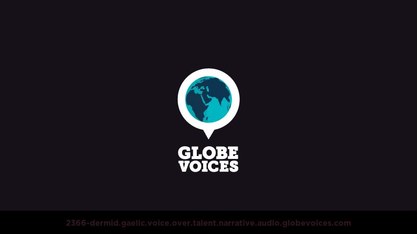 Gaelic voice over talent artist actor - 2366-Dermid narrative