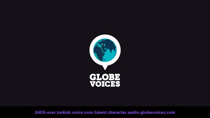 Turkish voice over talent artist actor - 2405-Eser character