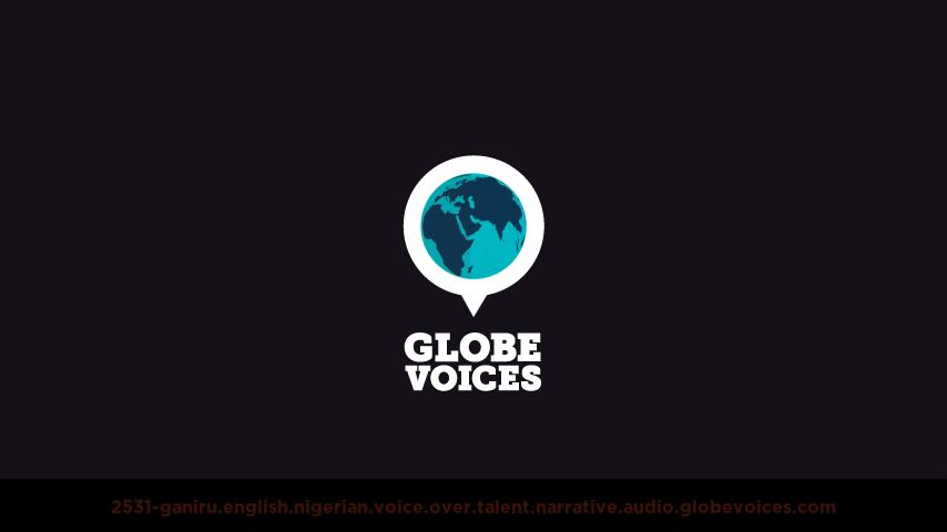 English (Nigerian) voice over talent artist actor - 2531-Ganiru narrative