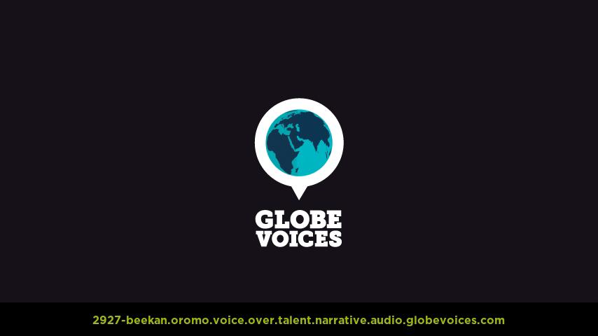 Oromo voice over talent artist actor - 2927-Beekan narrative